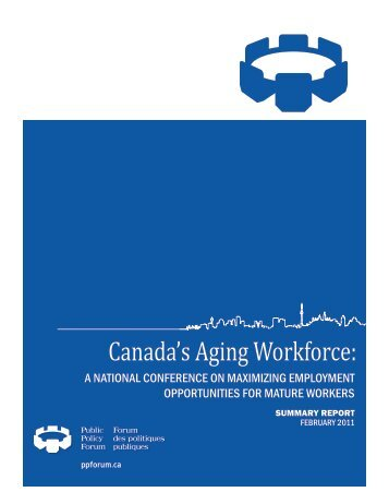 Canada's Aging Workforce: - Public Policy Forum
