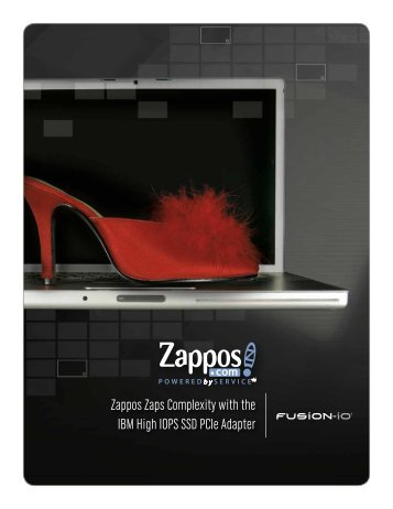 Zappos Zaps Complexity with the IBM High IOPS SSD ... - Fusion-io