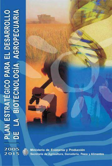 Plan estrategico 2005 2015 para el desarrollo de la ... - ArgenBio