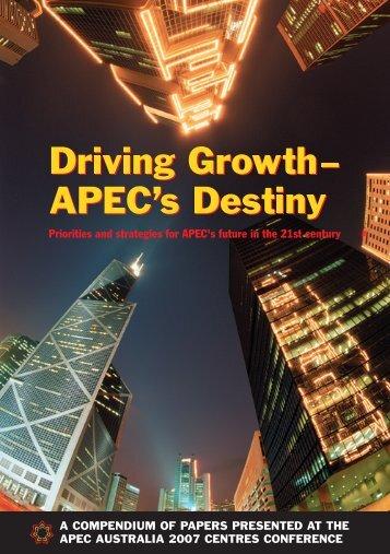 Driving Growth- APEC's Destiny - Australian APEC Study Centre