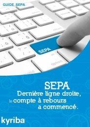 Téléchargez le guide SEPA élaboré par notre partenaire ... - Cegid.fr