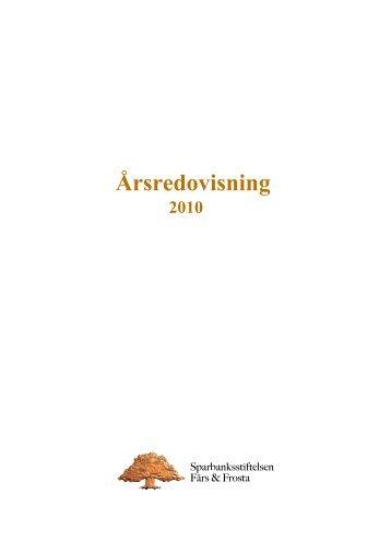 Årsredovisning 2010 - Sparbanksstiftelsen Färs & Frosta