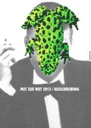 MUT ZUR WUT 2013 / AUSSCHREIBUNG