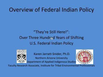 Overview of Federal Indian Policy - www4 - Northern Arizona ...