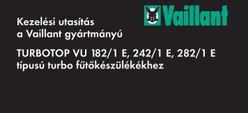 Kezelési utasítás a Vaillant gyártmányú TURBOTOP VU 182/1 E ...