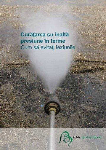 Curăţarea cu înaltă presiune în ferme Cum să ... - BAR - jord til bord.