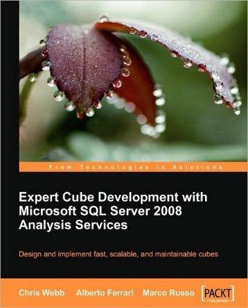 Expert Cube Development with Microsoft SQL Server 2008