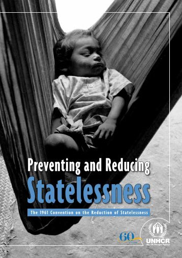 Preventing and Reducing Statelessness - UNHCR