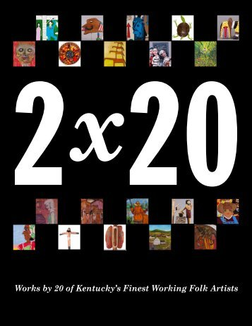 2 x 20: Works by Kentucky's Finest Working Folk Artists