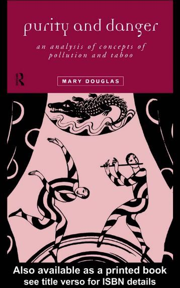 Douglas_Mary_Purity_and_Danger_An_Analysis_of_Concepts_of_Pollution_and_Taboo_2001
