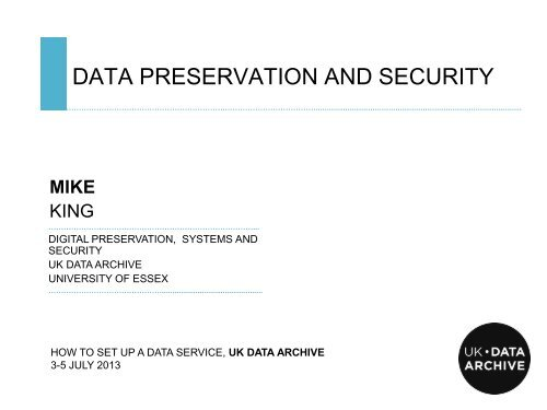 Presentation: Data preservation and security - UK Data Archive
