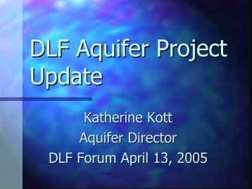DLF Aquifer Project Update - Digital Library Federation