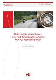 Motorcyklisters hastigheter – nivåer och förändringar i ... - VTI