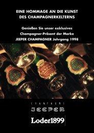 eine hommage an die kunst des champagnerkelterns - Loder1899