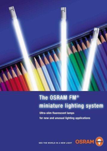 The OSRAM FM® miniature lighting system