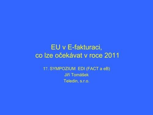 Jiří Tomášek, TELEDIN: EU v E-fakturaci, co lze očekávat v roce 2011