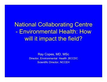 National Collaborating Centre - Environmental Health: How will it ...