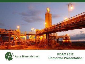 PDAC 2012 Corporate Presentation - Aura Minerals Inc.