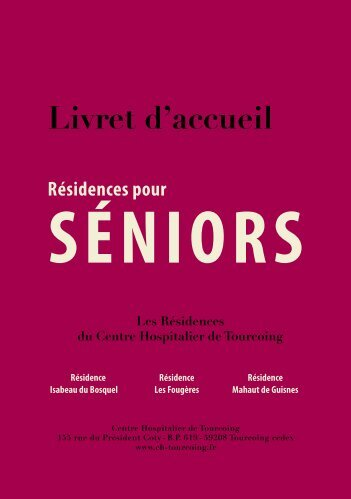 découvez le livret d'accueil séniors - Centre Hospitalier de Tourcoing