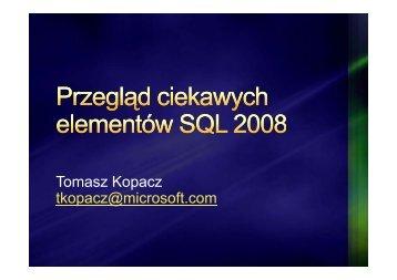 Tomasz Kopacz tkopacz@microsoft.com p @