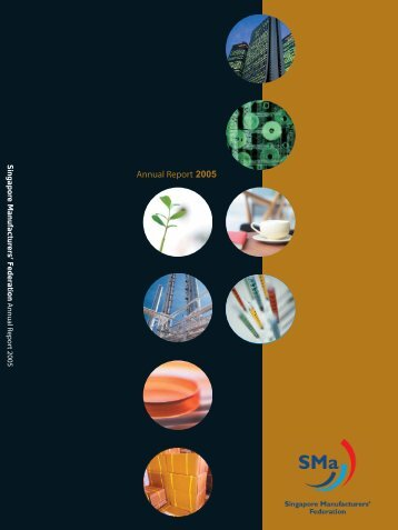 Annual Report 2005 - Singapore Manufacturing Federation
