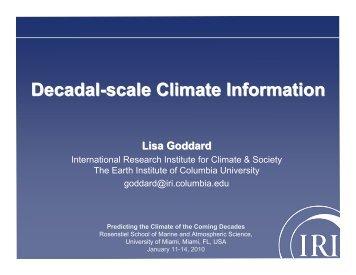 Decadal-scale Climate Information - Lisa Goddard (IRI)