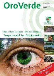 Tropenwald im Blickpunkt Jahresbericht 2010 -  OroVerde