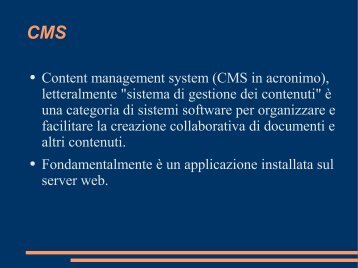 Content management system (CMS in acronimo), letteralmente ... - Infn