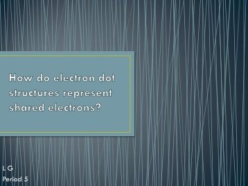 How do electron dot structures represent shared electrons?