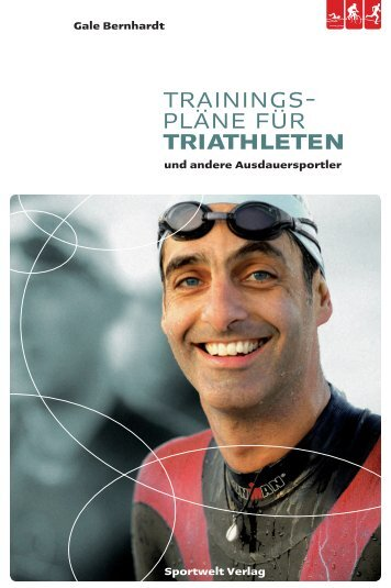 Trainingspläne für Triathleten und andere ... - Sportwelt Verlag