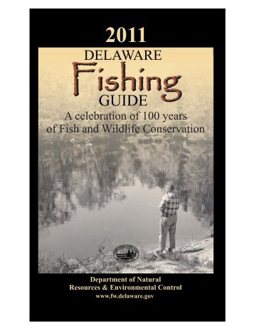 2011 Delaware Fishing Guide - Delaware Department of Natural ...