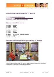 Infoblatt für die Sendung am Dienstag, 22. Mai 2012 Das neue ...