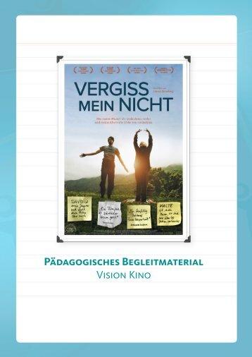 Pädagogisches Begleitmaterial Vision Kino - Vergiss mein nicht