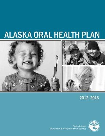 AlAskA OrAl HeAltH PlAn - Alaska Department of Health and Social ...