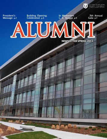 Spring 2013 Alumni Organization Newsletter - University of Utah ...