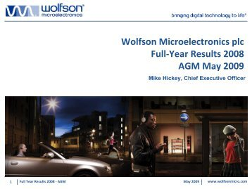 Wolfson Microelectronics plc Full-Year Results 2008 AGM May 2009 ...