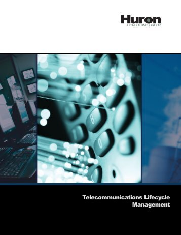 Telecommunications Lifecycle Management - Huron Consulting Group