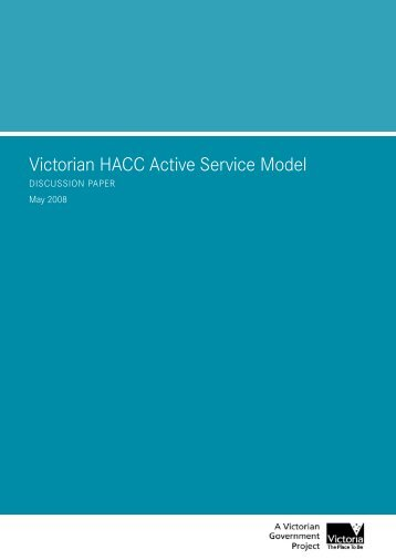 Victorian HACC Active Service Model Discussion Paper - May 2008