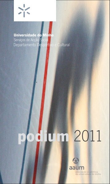 podium 2011 - Serviços de Acção Social da Universidade do Minho