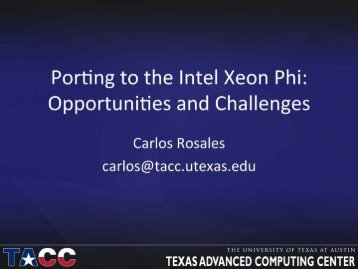 Porting to the Intel Xeon Phi: Opportunities and Challenges - Texas ...