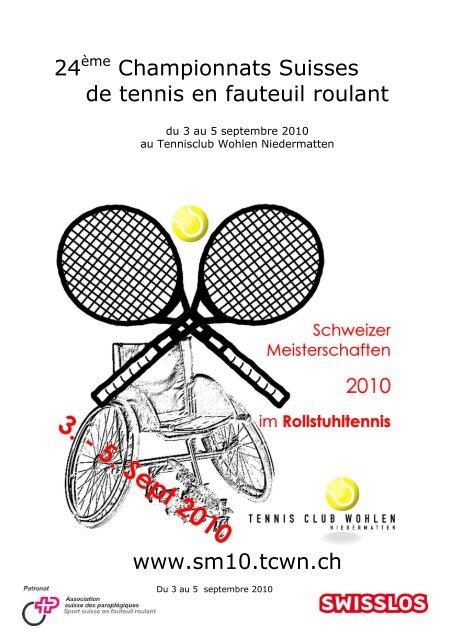 24ème Championnats Suisses de tennis en fauteuil roulant ... - RTCA