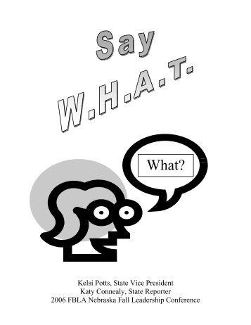 Say W.H.A.T. - Nebraska FBLA