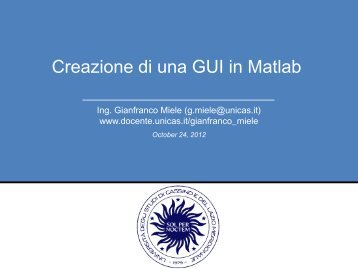 GUI in Matlab - Docente.unicas.it - Università degli Studi di Cassino