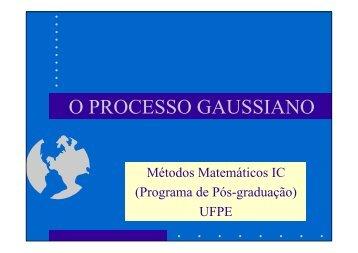 O PROCESSO GAUSSIANO