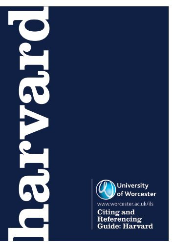 Citing and Referencing Guide: Harvard - University of Worcester