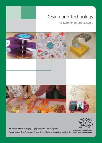 Design and technology: guidance for Key Stages 2 ... - Learning Wales