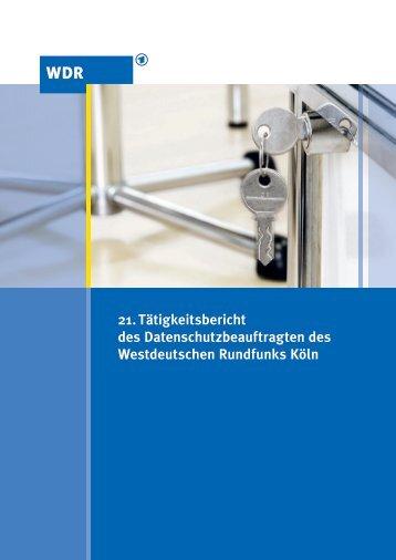 21. Tätigkeitsbericht des Datenschutzbeauftragten des - Wdr.de