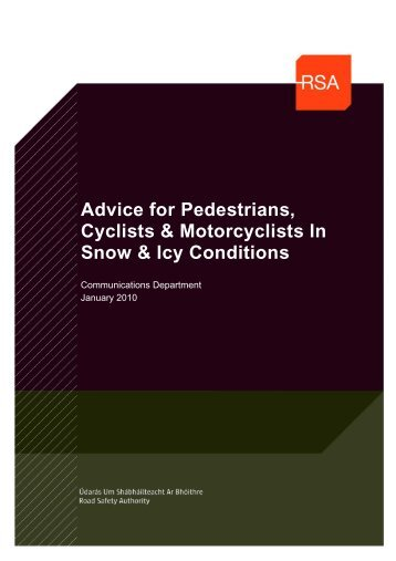 Advice for Pedestrians, Cyclists & Motorcyclists In Snow ... - RSA.ie