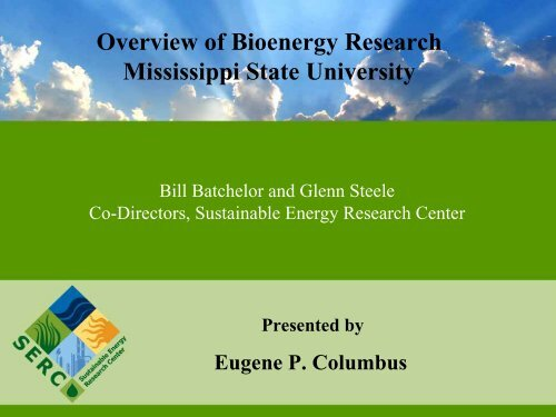 Overview of Bioenergy Research Mississippi State University