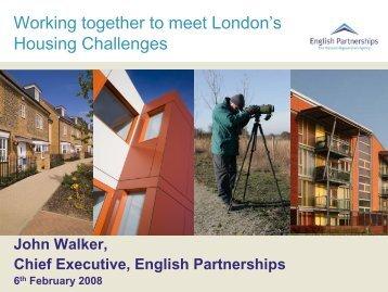 John Walker - Chief Executive - English Partnerships ...